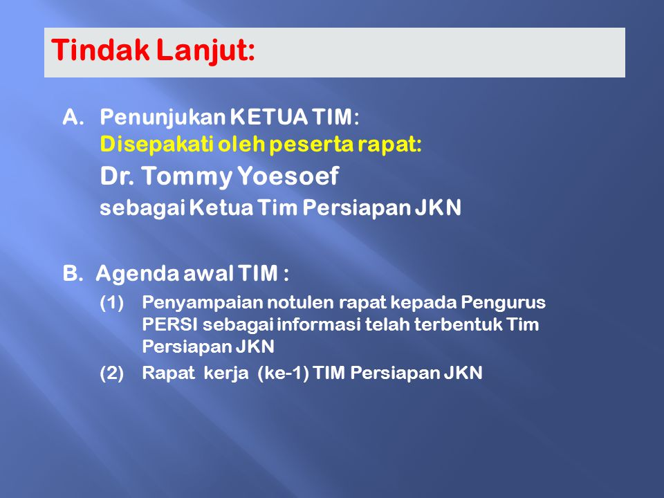 Tindak Lanjut: Dr. Tommy Yoesoef Penunjukan KETUA TIM: