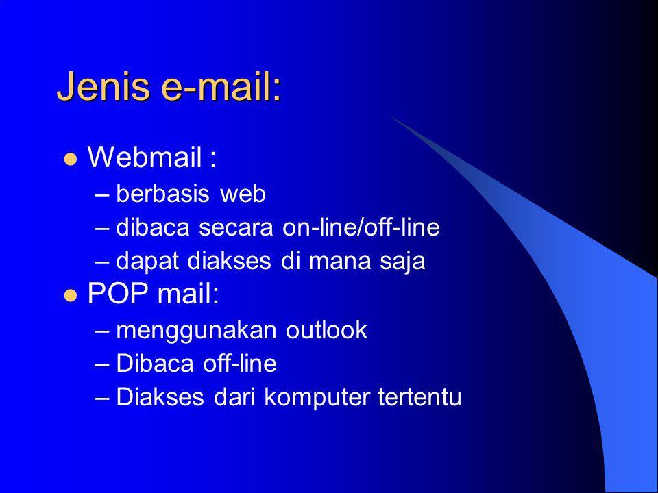 Jenis e-mail: Webmail : POP mail: berbasis web