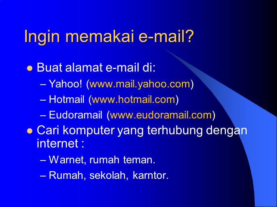 Ingin memakai e-mail Buat alamat e-mail di: