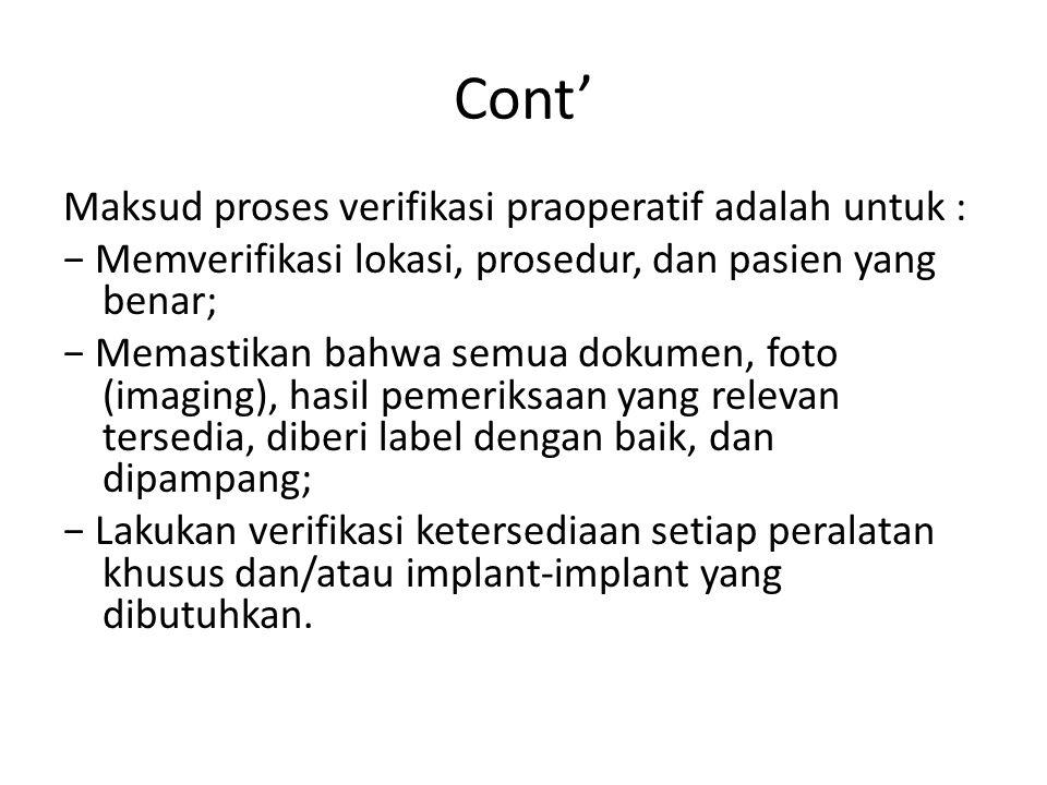 Cont' Maksud proses verifikasi praoperatif adalah untuk :
