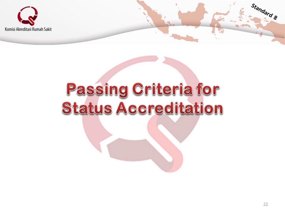 Passing Criteria for Status Accreditation