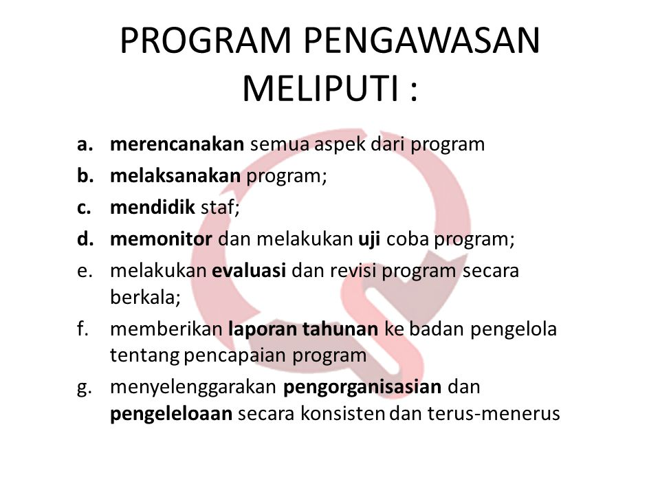 PROGRAM PENGAWASAN MELIPUTI :