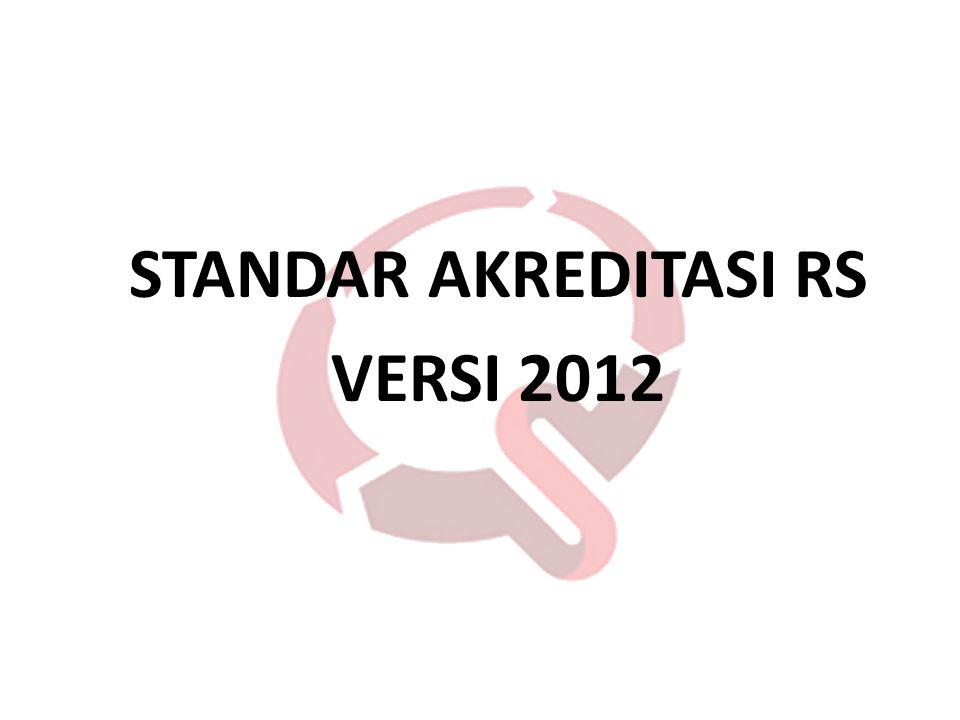 STANDAR AKREDITASI RS VERSI 2012