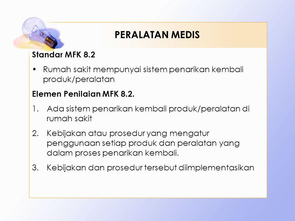 PERALATAN MEDIS Standar MFK 8.2