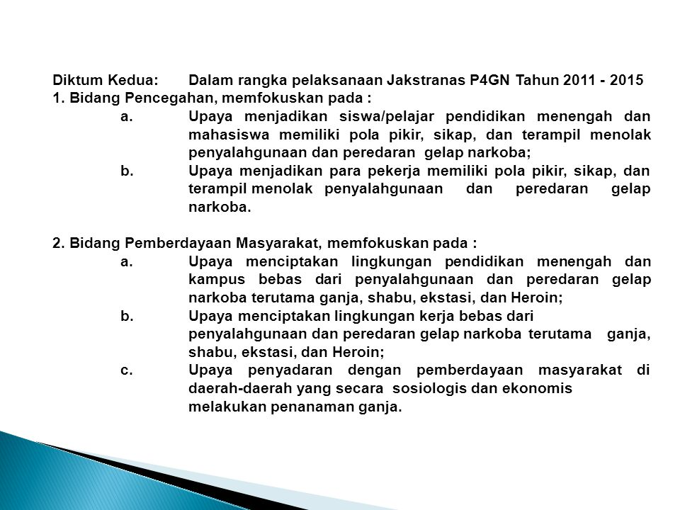 Diktum Kedua: Dalam rangka pelaksanaan Jakstranas P4GN Tahun 2011 - 2015