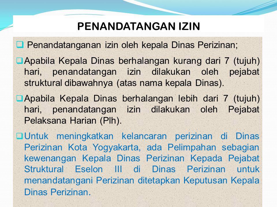 PENANDATANGAN IZIN Penandatanganan izin oleh kepala Dinas Perizinan;