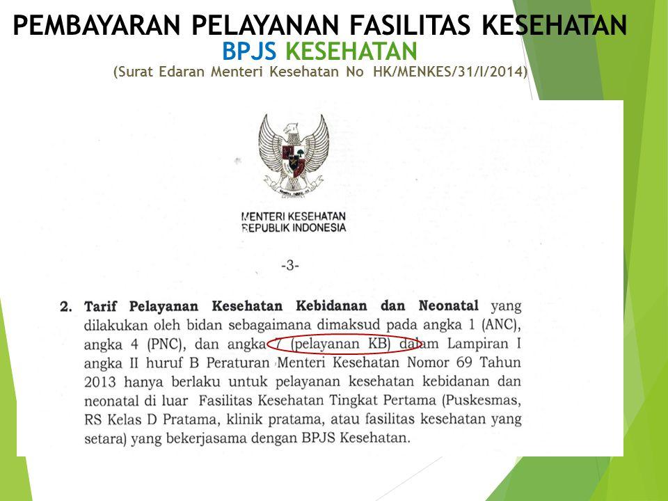 PEMBAYARAN PELAYANAN FASILITAS KESEHATAN BPJS KESEHATAN (Surat Edaran Menteri Kesehatan No HK/MENKES/31/I/2014)