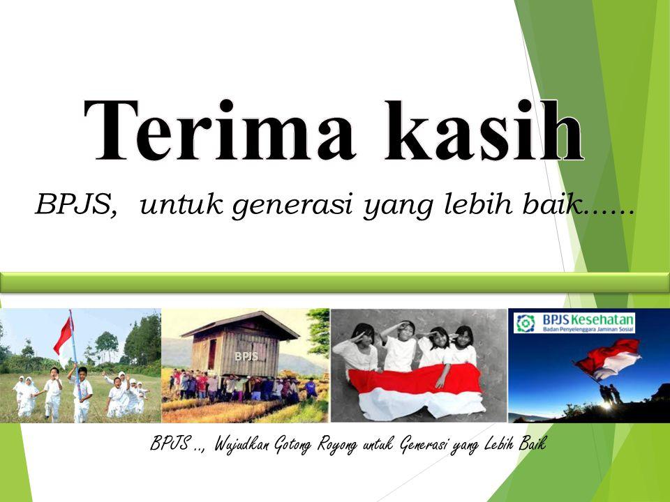 BPJS .., Wujudkan Gotong Royong untuk Generasi yang Lebih Baik