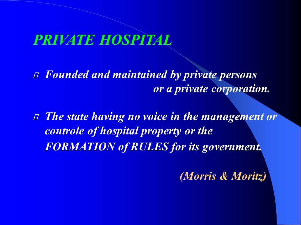 PRIVATE HOSPITAL or a private corporation.