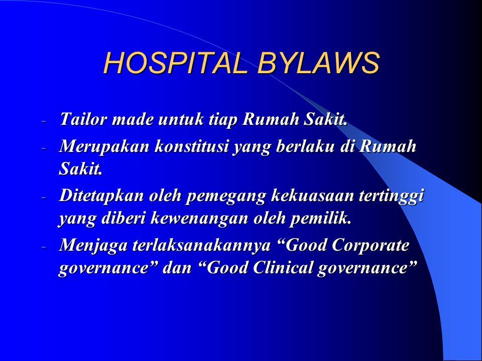 HOSPITAL BYLAWS Tailor made untuk tiap Rumah Sakit.