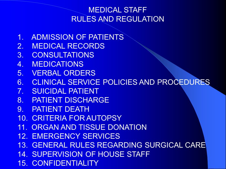 MEDICAL STAFF RULES AND REGULATION. 1. ADMISSION OF PATIENTS. 2. MEDICAL RECORDS. 3. CONSULTATIONS.