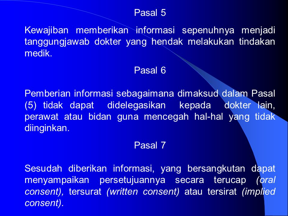 Pasal 5 Kewajiban memberikan informasi sepenuhnya menjadi tanggungjawab dokter yang hendak melakukan tindakan medik.