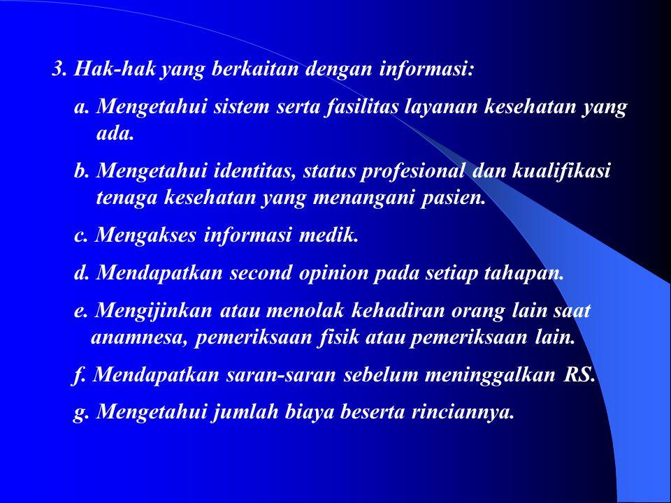 3. Hak-hak yang berkaitan dengan informasi: