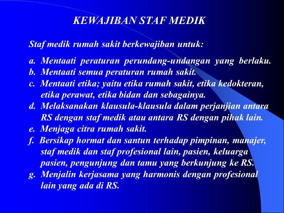 KEWAJIBAN STAF MEDIK Staf medik rumah sakit berkewajiban untuk: