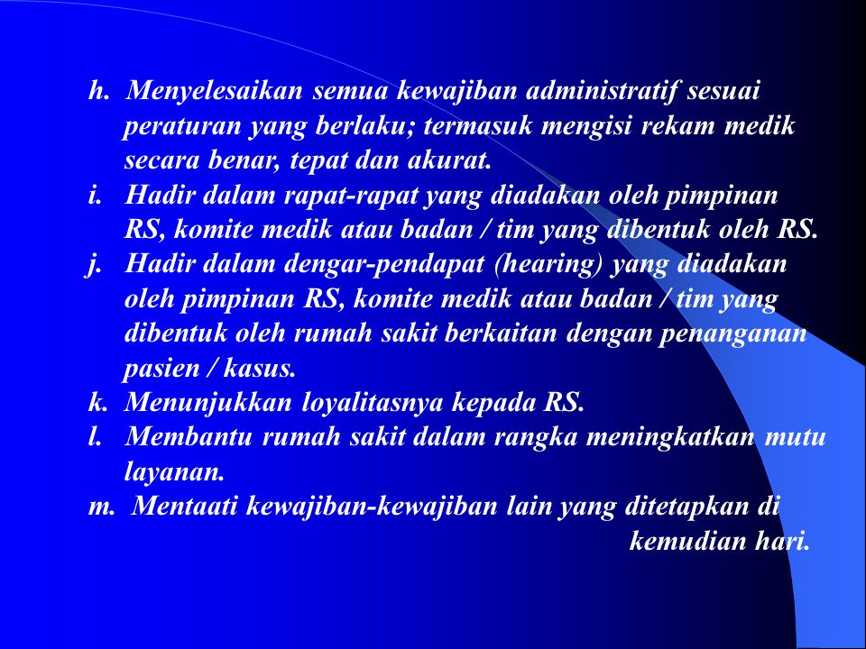 h. Menyelesaikan semua kewajiban administratif sesuai