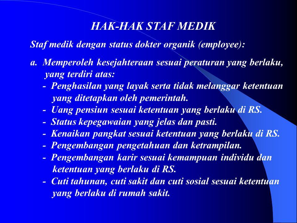 HAK-HAK STAF MEDIK Staf medik dengan status dokter organik (employee):