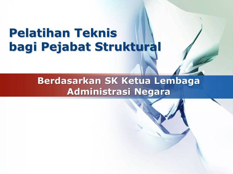 Berdasarkan SK Ketua Lembaga Administrasi Negara