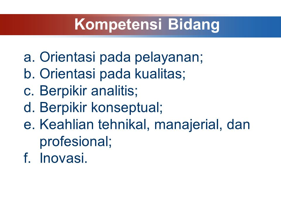 Kompetensi Bidang Orientasi pada pelayanan; Orientasi pada kualitas;