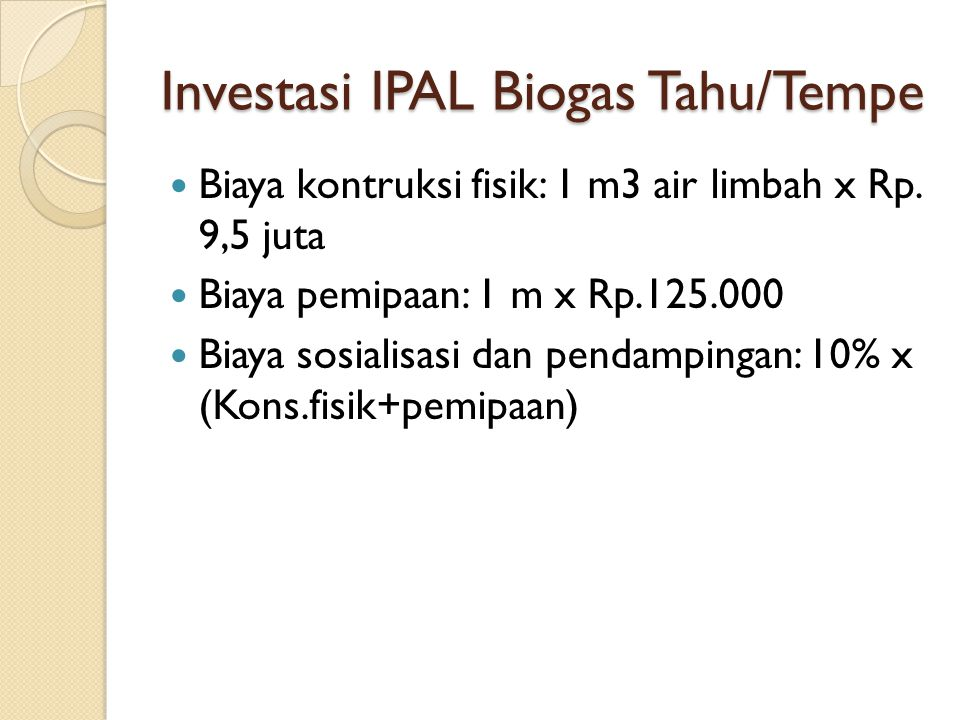 Investasi IPAL Biogas Tahu/Tempe