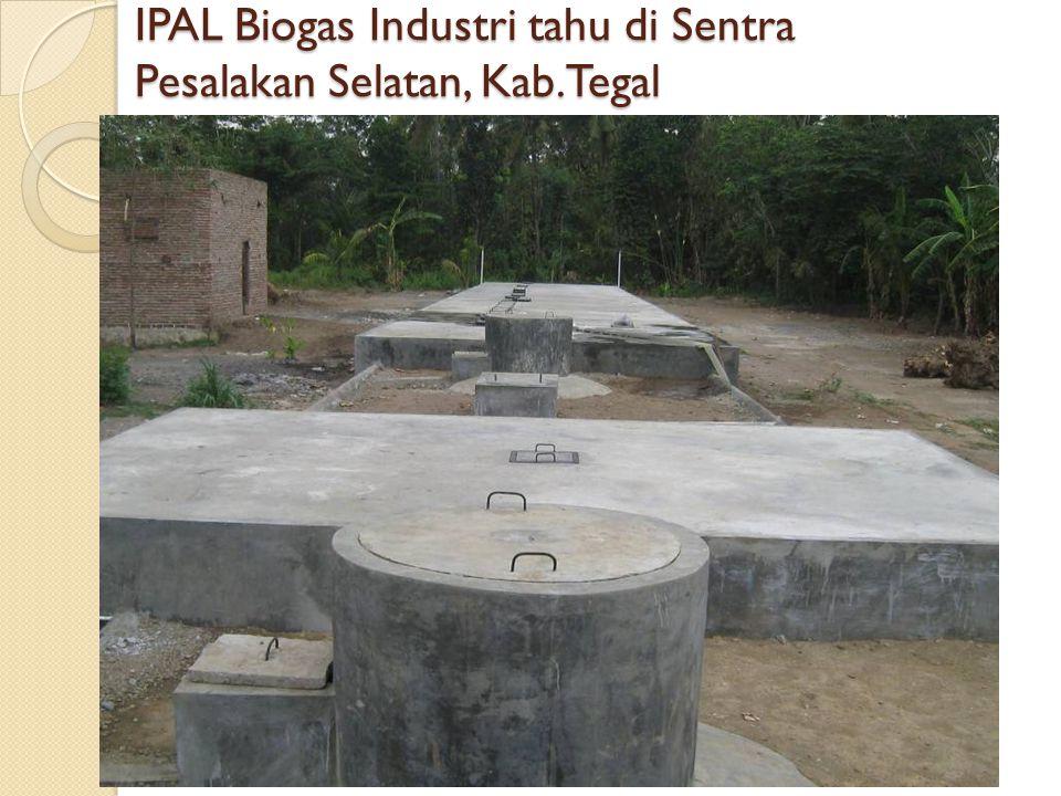 IPAL Biogas Industri tahu di Sentra Pesalakan Selatan, Kab.Tegal