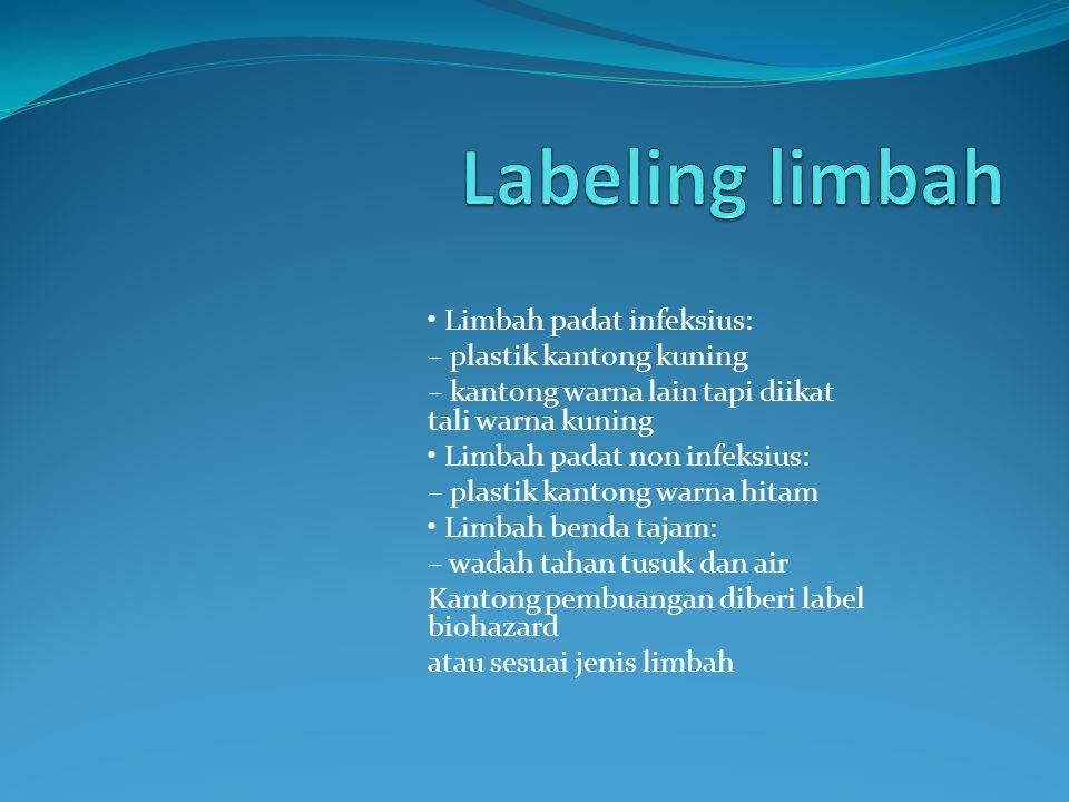 Labeling limbah • Limbah padat infeksius: – plastik kantong kuning