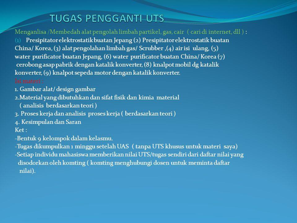 TUGAS PENGGANTI UTS Menganlisa /Membedah alat pengolah limbah partikel, gas, cair ( cari di internet, dll ) :