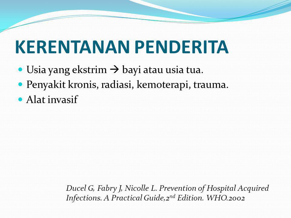 KERENTANAN PENDERITA Usia yang ekstrim  bayi atau usia tua.