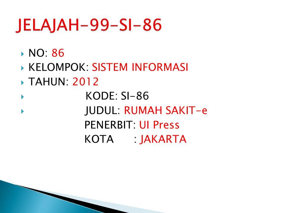 JELAJAH-99-SI-86 NO: 86 KELOMPOK: SISTEM INFORMASI TAHUN: 2012