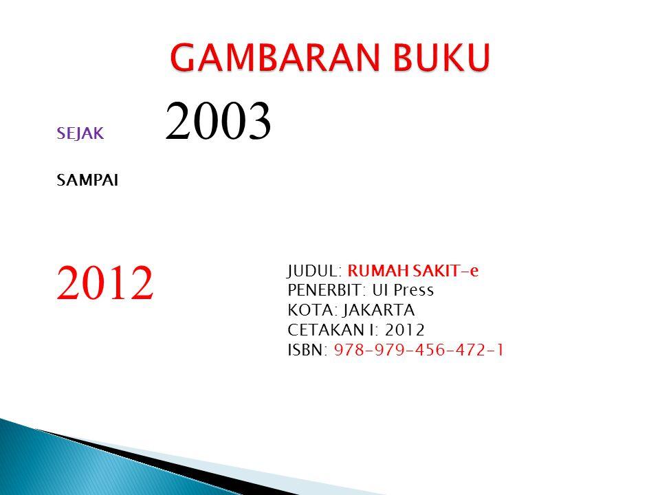 2012 GAMBARAN BUKU SEJAK 2003 SAMPAI JUDUL: RUMAH SAKIT-e