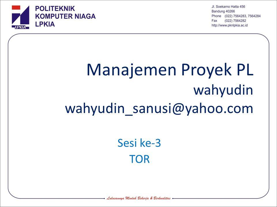 Manajemen Proyek PL wahyudin wahyudin_sanusi@yahoo.com
