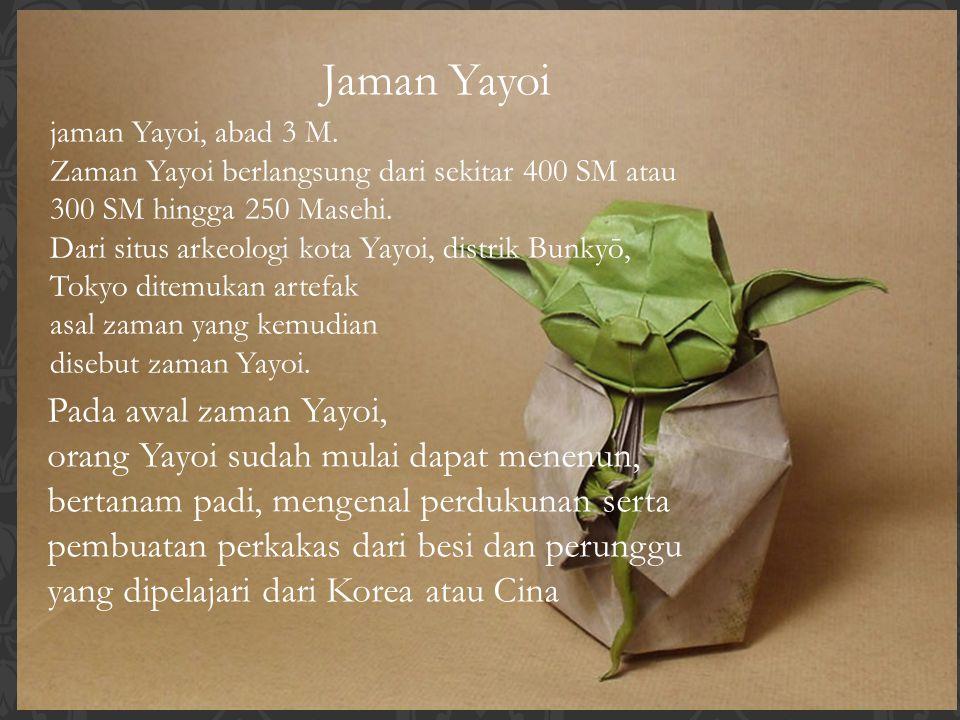 Jaman Yayoi Pada awal zaman Yayoi,