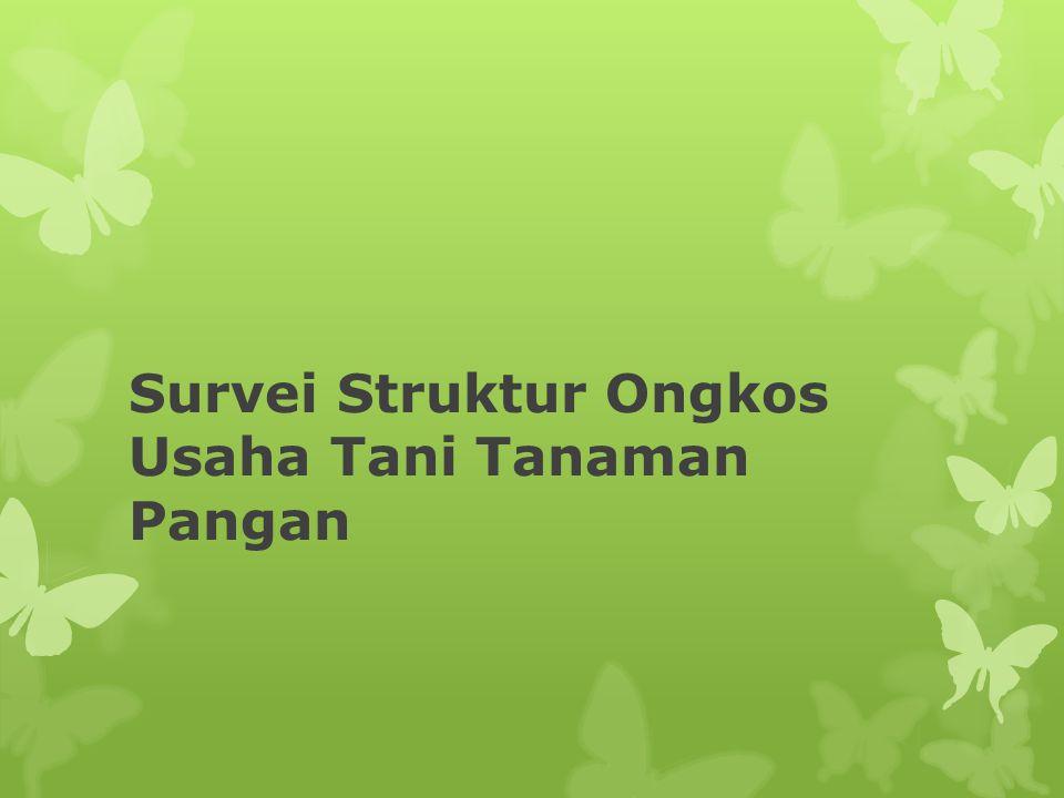 Survei Struktur Ongkos Usaha Tani Tanaman Pangan