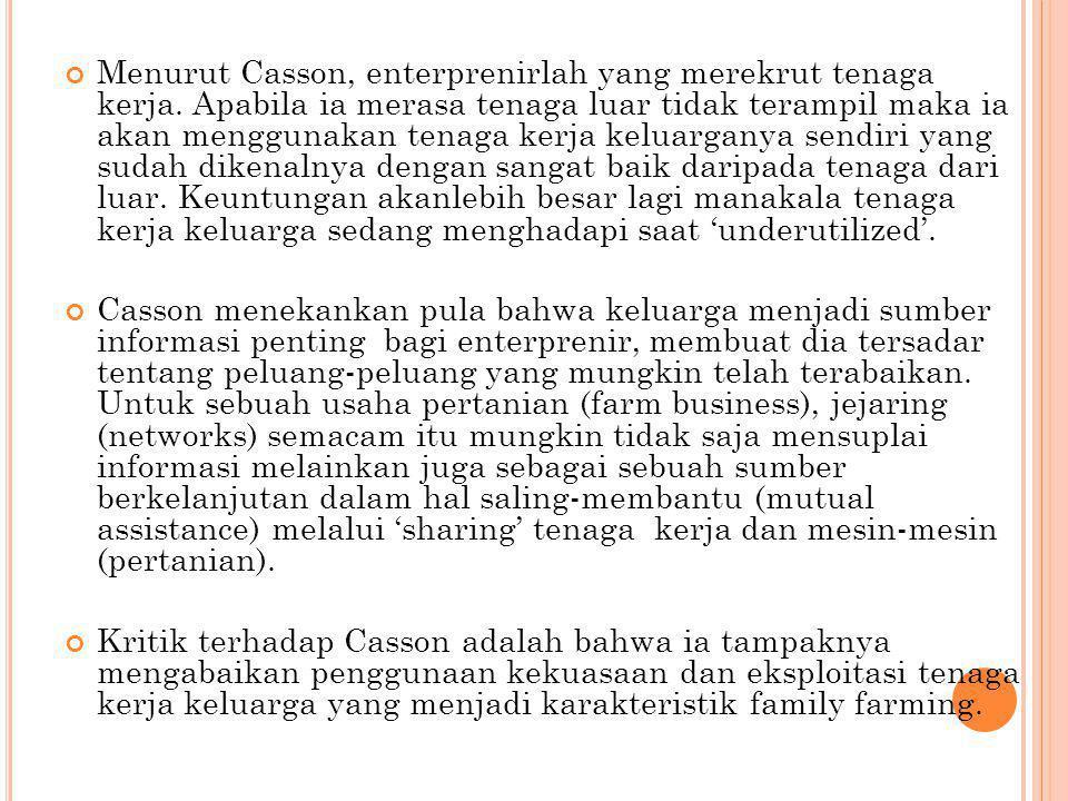 Menurut Casson, enterprenirlah yang merekrut tenaga kerja