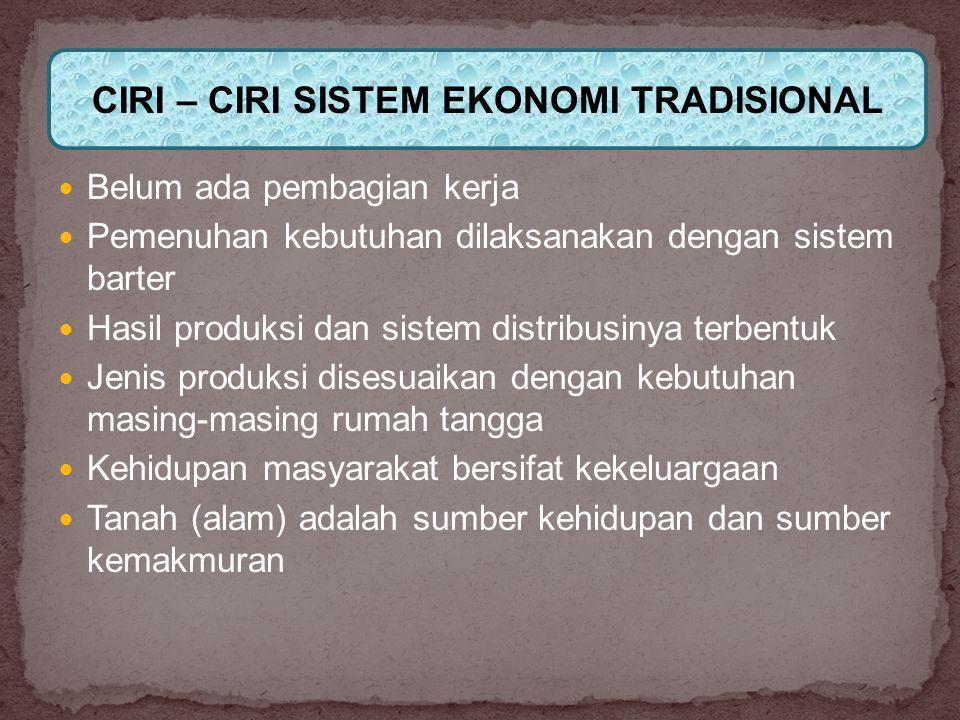 CIRI – CIRI SISTEM EKONOMI TRADISIONAL
