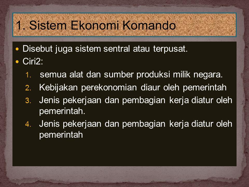 1. Sistem Ekonomi Komando