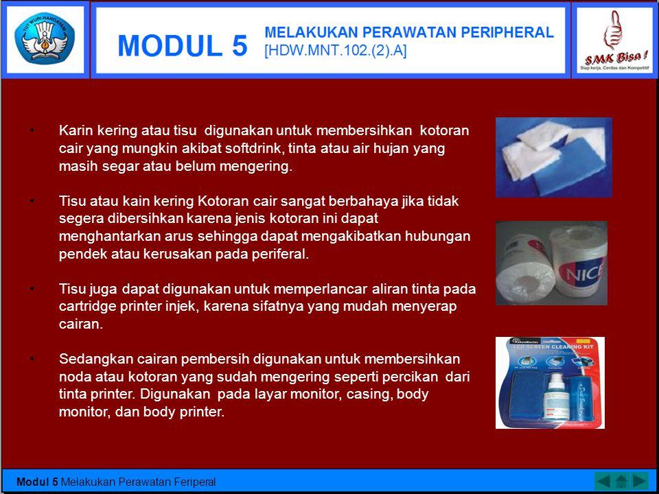 Karin kering atau tisu digunakan untuk membersihkan kotoran cair yang mungkin akibat softdrink, tinta atau air hujan yang masih segar atau belum mengering.