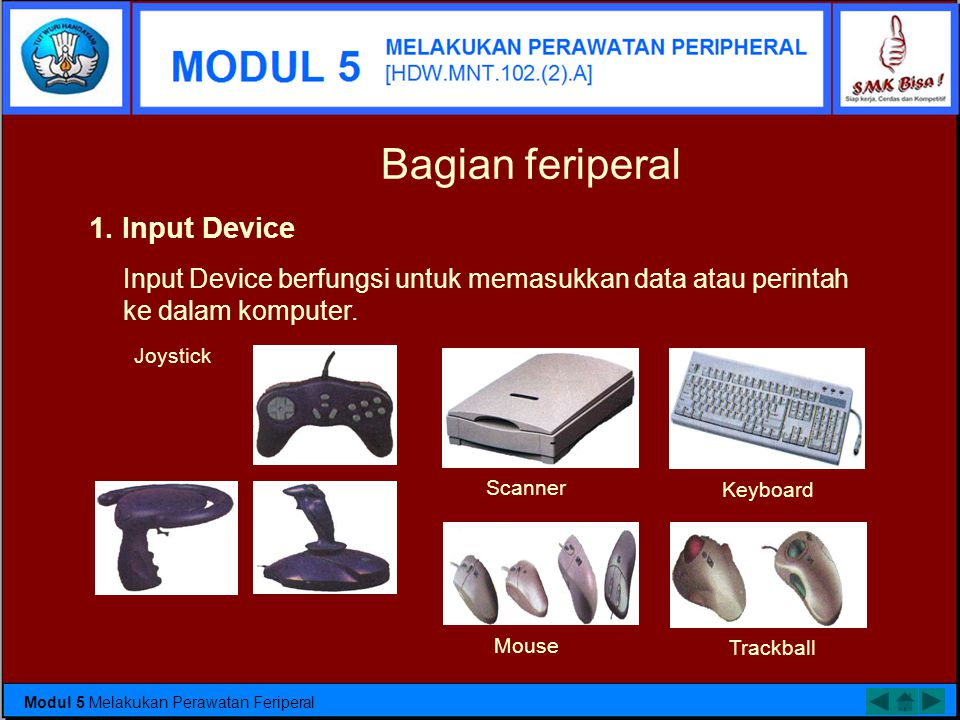 Bagian feriperal 1. Input Device