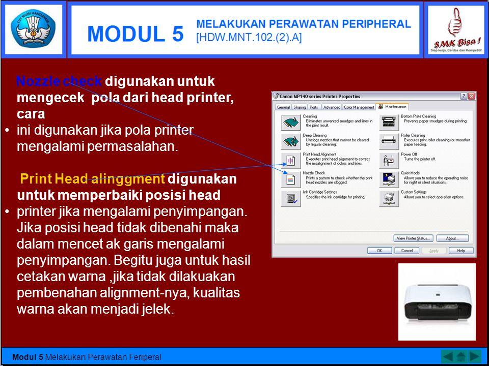 Nozzle check digunakan untuk mengecek pola dari head printer, cara