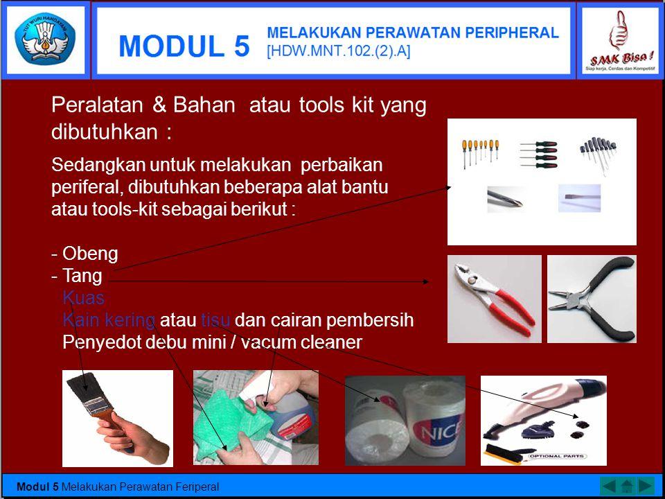 Peralatan & Bahan atau tools kit yang dibutuhkan :