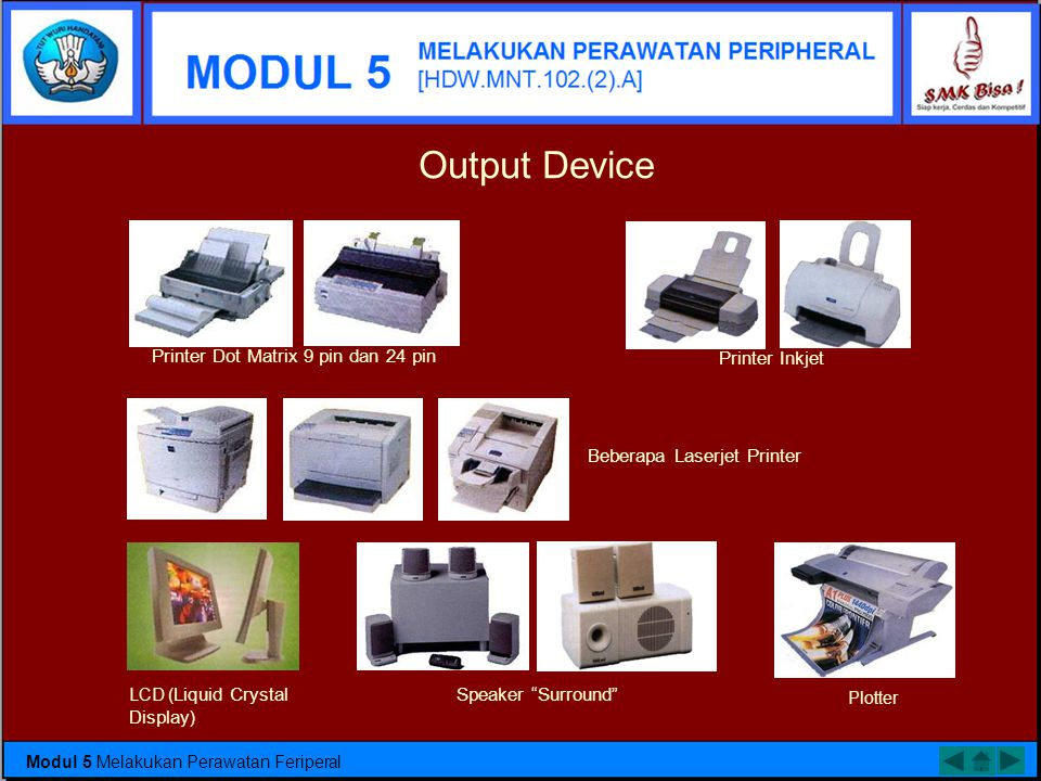 Output Device Printer Dot Matrix 9 pin dan 24 pin Printer Inkjet