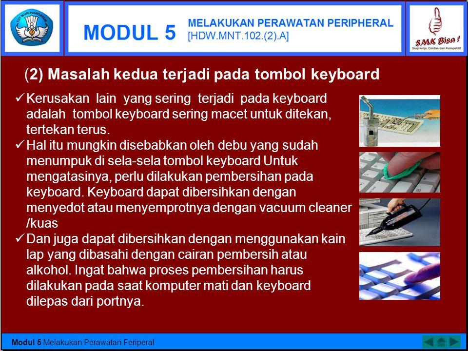 (2) Masalah kedua terjadi pada tombol keyboard