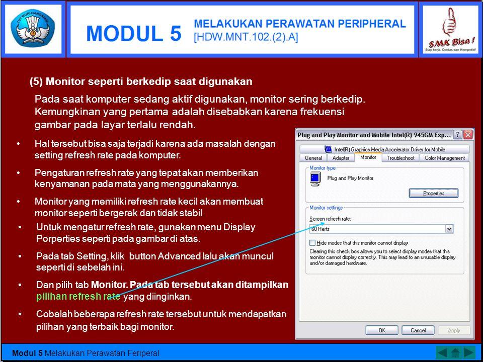 (5) Monitor seperti berkedip saat digunakan
