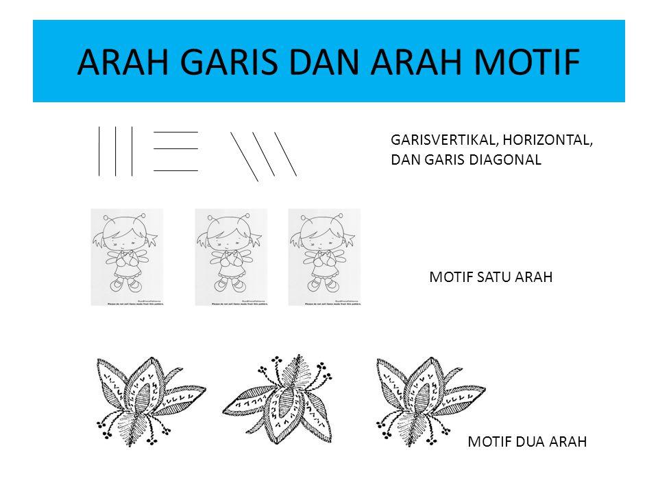 ARAH GARIS DAN ARAH MOTIF