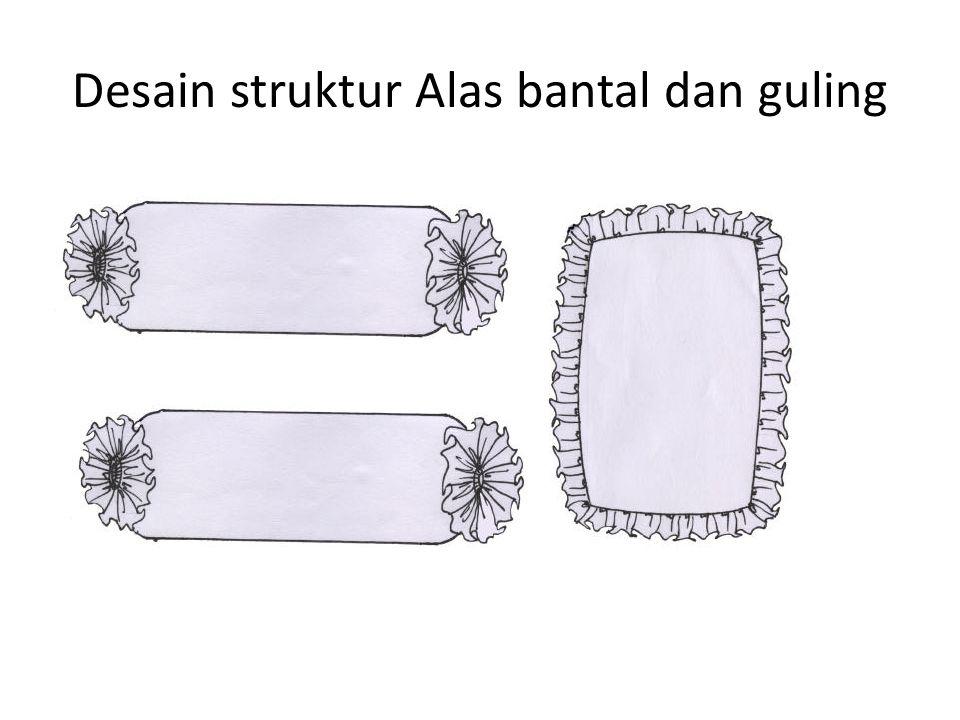 Desain struktur Alas bantal dan guling