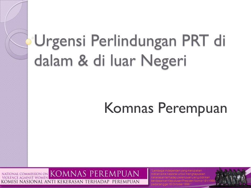 Urgensi Perlindungan PRT di dalam & di luar Negeri