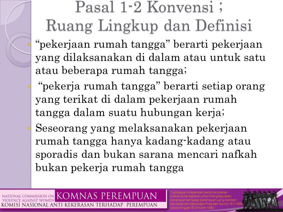Pasal 1-2 Konvensi ; Ruang Lingkup dan Definisi