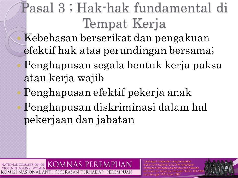 Pasal 3 ; Hak-hak fundamental di Tempat Kerja