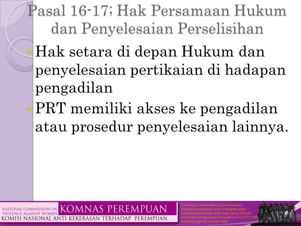 Pasal 16-17; Hak Persamaan Hukum dan Penyelesaian Perselisihan