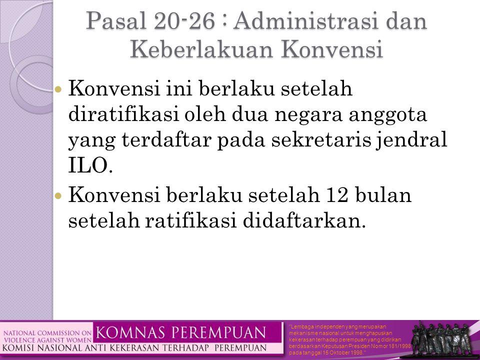 Pasal 20-26 : Administrasi dan Keberlakuan Konvensi