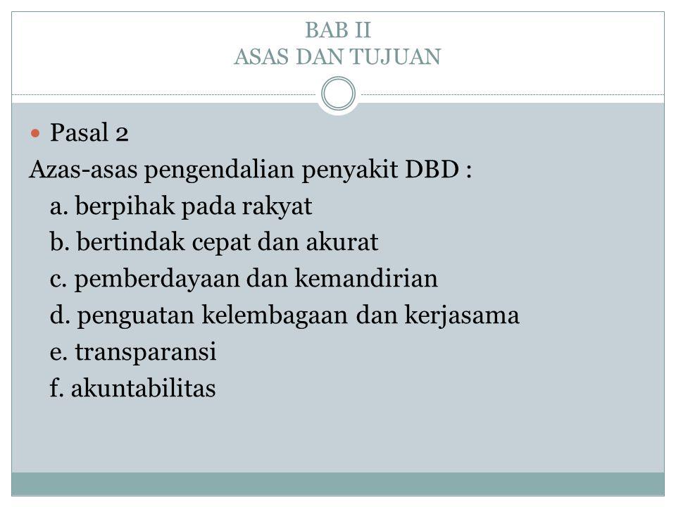 Azas-asas pengendalian penyakit DBD : a. berpihak pada rakyat